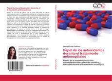 Portada del libro de Papel de los antioxidantes durante el tratamiento antineoplásico
