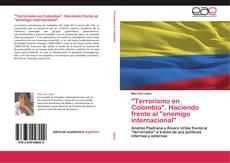 """Bookcover of """"Terrorismo en Colombia"""". Haciendo frente al """"enemigo internacional"""""""