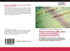 Bookcover of Requerimientos UML para valoración de PPyE basado en la NIC 16