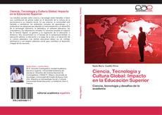 Bookcover of Ciencia, Tecnología y Cultura Global: Impacto en la Educación Superior