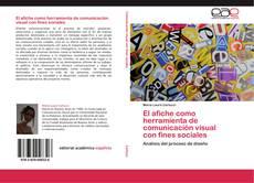 Bookcover of El afiche como herramienta de comunicación visual  con fines sociales