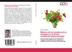 Capa do livro de Mejora de la resistencia a hongos en la fresa mediante biotecnología