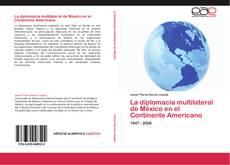 Обложка La diplomacia multilateral de México en el Continente Americano