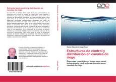 Portada del libro de Estructuras de control y distribución en canales de riego