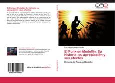 Bookcover of El Punk en Medellin: Su historia, su apropiación y sus efectos