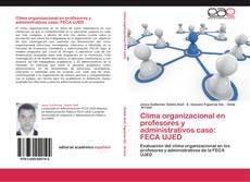 Clima organizacional en profesores y administrativos caso: FECA UJED的封面