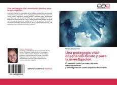Una pedagogía vital:  enseñando desde y para la investigación kitap kapağı