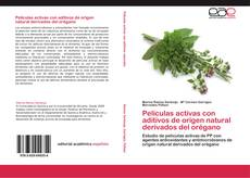 Bookcover of Películas activas con aditivos de origen natural derivados del orégano