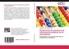 Bookcover of El derecho de acceso a la información pública en el periodismo
