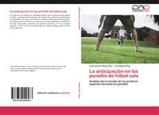 Bookcover of La anticipación en los penaltis de fútbol sala