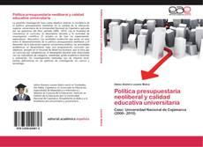 Bookcover of Política presupuestaria neoliberal y calidad educativa universitaria