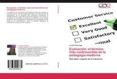 Bookcover of Evaluación: el término más controvertido de la pedagogía moderna