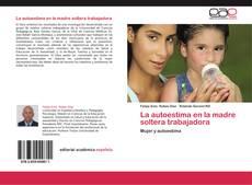 Bookcover of La autoestima en la madre soltera trabajadora