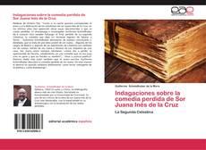 Couverture de Indagaciones sobre la comedia perdida de Sor Juana Inés de la Cruz