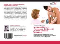 Actividad Física y Frecuencia Cardíaca en jóvenes en Altura Moderada的封面