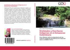 Bookcover of Oralidades y Escrituras Indígenas en el Amazonas Colombiano