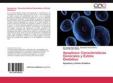 Bookcover of Apoptosis: Características Generales y Estrés Oxidativo