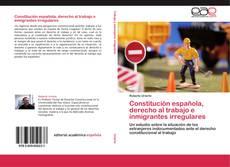 Bookcover of Constitución española, derecho al trabajo e inmigrantes irregulares
