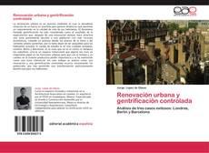 Portada del libro de Renovación urbana y gentrificación controlada