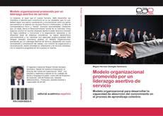 Borítókép a  Modelo organizacional promovido por un liderazgo asertivo de servicio - hoz