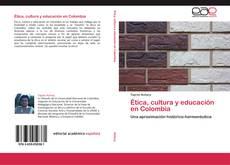 Bookcover of Ética, cultura y educación en Colombia