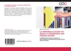 Bookcover of La biblioteca escolar en apoyo a estudiantes con retraso mental
