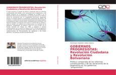 Bookcover of GOBIERNOS PROGRESISTAS: Revolución Ciudadana y Revolución Bolivariana