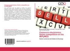 Обложка Comercio electrónico: factor competitivo en las MIPyMES