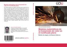 Buchcover von Modelos matemáticos de la transmisión de calor en el rectificado plano