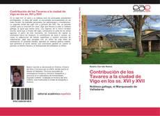 Portada del libro de Contribución de los Tavares a la ciudad de Vigo en los ss. XVI y XVII