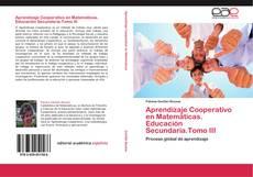 Copertina di Aprendizaje Cooperativo en Matemáticas. Educación Secundaria.Tomo III