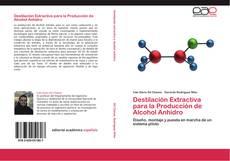 Bookcover of Destilación Extractiva para la Producción de Alcohol Anhidro