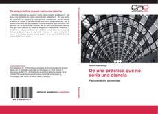 Bookcover of De una práctica que no sería una ciencia