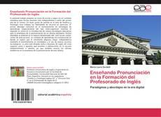 Enseñando Pronunciación en la Formación del Profesorado de Inglés kitap kapağı