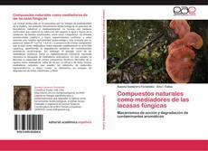 Portada del libro de Compuestos naturales como mediadores de las lacasas fúngicas