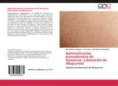 Capa do livro de Administración transdérmica de fármacos. Liberación de Allopurinol