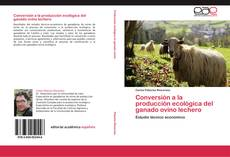 Conversión a la producción ecológica del ganado ovino lechero
