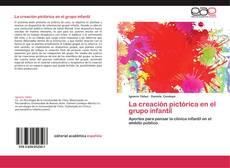 Buchcover von La creación pictórica en el grupo infantil