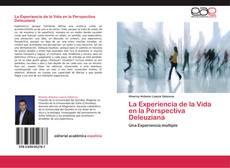 Bookcover of La Experiencia de la Vida en la Perspectiva Deleuziana