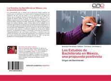 Portada del libro de Los Estudios de Bachillerato en México, una propuesta positivista