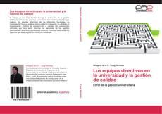 Portada del libro de Los equipos directivos en la universidad y la gestión de calidad