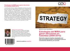 Bookcover of Estrategias del MIRA  para ganar elecciones en Colombia (2000-2010)