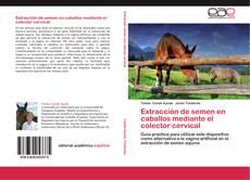 Обложка Extracción de semen en caballos mediante el colector cervical