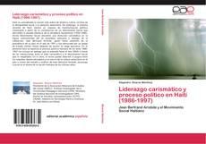 Bookcover of Liderazgo carismático y proceso político en Haití (1986-1997)