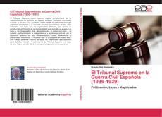 Bookcover of El Tribunal Supremo en la Guerra Civil Española (1936-1939)