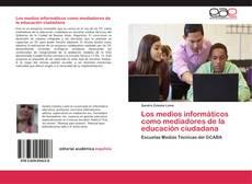 Portada del libro de Los medios informáticos como mediadores de la educación ciudadana