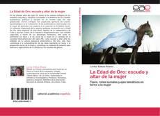 Bookcover of La Edad de Oro: escudo y altar de la mujer