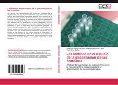 Bookcover of Las lectinas en el estudio de la glicosilación de las proteínas