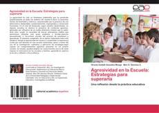 Bookcover of Agresividad en la Escuela: Estrategias para superarla