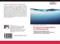 El agua en la naturaleza y su contaminación的封面
